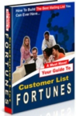 Product picture Customer List Fortunes-Build The BEST Kind Of Gold Mine Onli